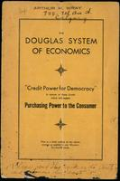 The Douglas system of economics: 'credit power for democracy', a system of state credit which will supply purchasing power to the consumer. This is a brief outline of the above system as applied to our Western provincial needs