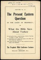 The present eastern question in the light of prophecy; or, What the Bible says about Turkey. Do the events of today warrant the theory that the 'sick man of Europe' is being 'dried-up'?  An examination of the various race names of the Bible with their pr