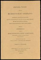 Canada West and the Hudson's-Bay Company: a political and humane question of vital importance to the honour of Great Britain, to the prosperity of Canada, and to the existence of the native tribes; being an address to the Right Honorable Henry Labouchere