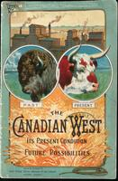 The Canadian West, its present condition and future possibilities ...
