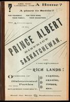 The Advantages of the Prince Albert District, Saskatchewan, are unsurpassed for rich lands : farming, grazing, timber, hay ; opinions of disinterested parties on this splendid district ; read the story of the Saskatchewan
