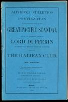 Alphonzo Stilletto's poetization of the incipient stage of the great Pacific Scandal, and of the celebrated speech of Lord Dufferin in reply to a health toast at a dinner given by the Halifax Club