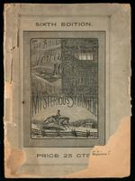 The mysterious stranger : memoirs of the noted Henry More Smith : containing a sketch of his life and character : to which is added a history of his career, embracing an account of his imprisonments and escapes / by Walter Bates, Esq