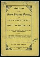 Address to the school trustees, parents, and common school teachers, of the county of Durham, C.W