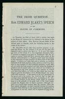 The Irish question: Hon. Edward Blake's speech in the House of Commons