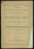 The Orange association unmasked. Mr. Blake's great speech in the House of Commons, March 17, 1884