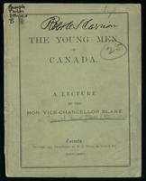 The young men of Canada; a lecture by the Hon. Vice-Chancellor Blake