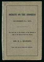 Debate on the Address, November 21st, 1910. The first day of the debate on the address in reply to the speech from the Throne, Mr. R. L. Borden dealt with several important subjects