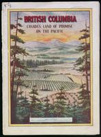 British Columbia : Canada's land of promise on the Pacific / issued by direction of Hon. W.J. Roche, Minister of the Interior