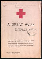 A great work in which we all may share, an outline of the work of the British Red Cross and Order of St. John of Jerusalem, prepared by the Organization of Resources Committee, from data supplied, in connection with the British Red Cross Campaign, October