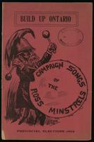 Build up Ontario; campaign songs of the Ross minstrels, provincial elections, 1902