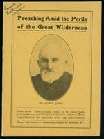 Preaching amid the perils of the great wilderness. Written for the 'Ottawa Evening Journal' by Mr. George Buskin, agent and missionary of the Evangelical and Colportage Mission of Algoma and the Northwest