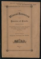 Mineral resources of the Dominion of Canada, comprising the provinces of Prince Edward Island, Nova Scotia, New Brunswick, Quebec, Ontario, Manitoba, British Columbia, North-West Territories. Specially adapted for emigrants, capitalists, and settlers