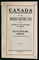 Canada as seen through Scottish eyes : being an account of a trip taken across the Dominion by the Scottish Agricultural Commission in the autumn of 1908