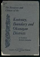 The resources and climate of the Kootenay, Boundary & Okanagan districts of Southern British Columbia