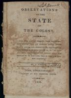Observations on the state of the colony : the only way to promote true religion, the proper way to improve those means which add to the instruction, convenience, and happiness of the people, is to 'do unto all men, whatsoever ye would that men should do t