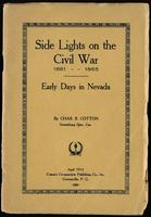 Side lights on the Civil War, 1861-1865 : early days in Nevada / by Chas. S. Cotton