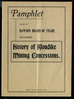 Pamphlet issued by Dawson Board of Trade, outlining history of Klondike mining concessions