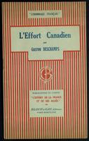 L'effort canadien / par Gaston Deschamps ; publication du Comité 'L'Effort de la France et de ses Alliés'.