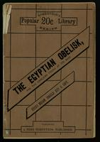 The Egyptian obelisk! and the Masonic emblems found at its base; history of the symbols, with the opinions of leading Masons as to their authenticity
