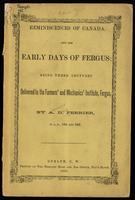 Reminiscences of Canada, and the early days of Fergus; being three lectures delivered to the Farmers' and Mechanics' Institute, Fergus, in A.D. 1864 and 1865