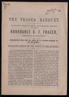 The Fraser banquet, magnificent tribute of respect and confidence tendered to the Honourable C.F. Fraser, Commissioner of Public works ... eloquent speech by the guest of the evening