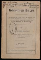 Architects and the law; a collection of cases tried in the English, Canadian, French and American courts of law, relating to the every-day practice of the profession of architecture