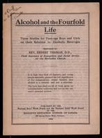Alcohol and the fourfold life : three studies for teen-age boys and girls on their relation to alcoholic beverages / prepared by Ernest Thomas