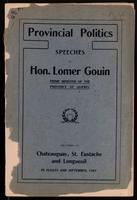 Provincial politics, speeches ... delivered at Chateauguay, St. Eustache and Longueil in August and September, 1907