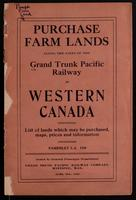 Purchase farm lands along the lines of the Grand Trunk Pacific Railway in western Canada. List of land which may be purchased, maps, prices and information