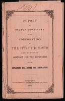 Report of Select Committee of the corporation of the City of Toronto to whom was referred the contract for the Esplanade and the Esplanade Bill before the Legislature