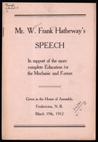 Speech in support of the more complete education for the mechanic and farmer, given in the House of Assembly, Fredericton, N.B. March 19th, 1912