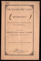 """The Niagara Ship Canal"" and ""Reciprocity""; papers written for the ""Buffalo Commercial Advertiser"" by J.D. Hayes, together with the Speech of Hon. Israel T. Hatch in the Convention at Detroit, July 14, 1865"