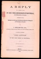 A reply to A letter of the Rt. Rev. the Lord Bishop of Montreal ..., addressed to the bishops and clergy of the United Church of England and Ireland in Canada. By I. Hellmuth ...  To which is appended 'The Letter' of the Lord Bishop of Montreal