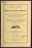 Hand book of the Church of England Missions in the eleven dioceses of Selkirk, Mackenzie River, Moosonee, Caledonia, Athabasca, Columbia, New Westminster, Saskatchewan, Calgary, Qu'Appelle, and Rupert's Land