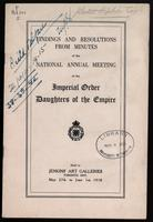 Findings and resolutions from minutes of the national annual meeting of the Imperial Order Daughters of the Empire : held in Jenkins' Art Galleries, Toronto, Ont., May 27th to June 1st, 1918