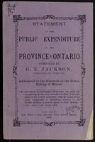 Statement of the public expenditure of the Province of Ontario; addressed to the electors of the south riding of Huron