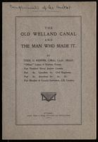 The Old Welland Canal and the man who made it, by Thos. C. Keefer