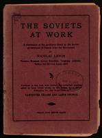 The Soviets at work; a discussion of the problems faced by the Soviet government of Russia after the Revolution ... 'Program address' before the Soviets, April, 1918