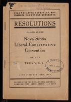 Resolutions passed at the Nova Scotia Liberal-Conservative convention, held at Truro, N.S. June 29th and 30th, 1909