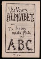 The voter's alphabet, or, The issues made plain as ABC
