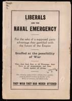 Liberals and the naval emergency ... extracts from speeches made by Liberal members on the floor of the House of Commons, but which to-day, they wish they had never uttered.  [1914]