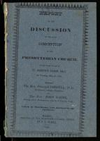 Report of the discussion on the late disruption in the Presbyterian Church which took place in St. Andrew's Church, Galt, on Tuesday, May 27, 1845, between the Rev. Principal Liddell and the Rev. John Bayne. Taken in shorthand, and revised by the speakers