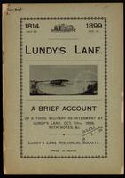 1814, July 25, 1899, Oct. 13.  Lundy's Lane; a brief account of a third military re-interment at Lundy's Lane, Oct. 13th, 1899, with notes, &c