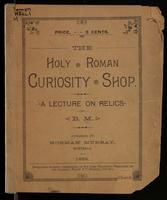 The Holy Roman curiosity shop, a lecture on relics