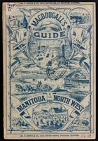 Illustrated guide, gazetteer and practical hand-book for Manitoba and the North-West, 1883; with the latest official maps, land regulations, etc