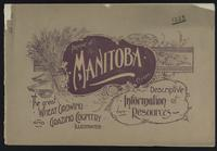 The great agricultural province of Manitoba; general description and area, population, railway, government, soil and climate, general resources ...