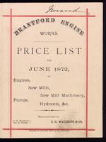 Brantford engine works : price list for June 1872, of engines, saw mills, saw mill machinery, pumps, hydrants, &c. / manufactured by C.H. Waterous & Co