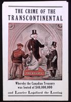 The Crime of the Transcontinental : whereby the Canadian treasury was looted of $40,000,000 and Laurier legalized the looting