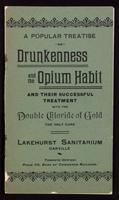 A popular treatise on drunkenness and the opium habit and their successful treatment with the double chloride of gold, the only cure